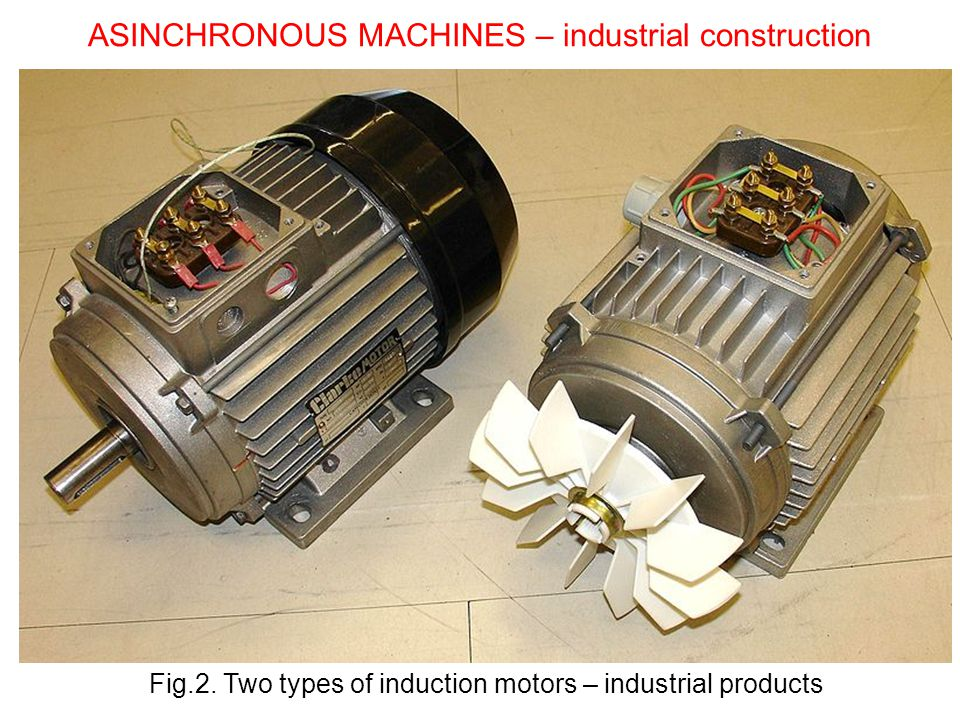ASINCHRONOUS MACHINES – industrial construction Fig.2.