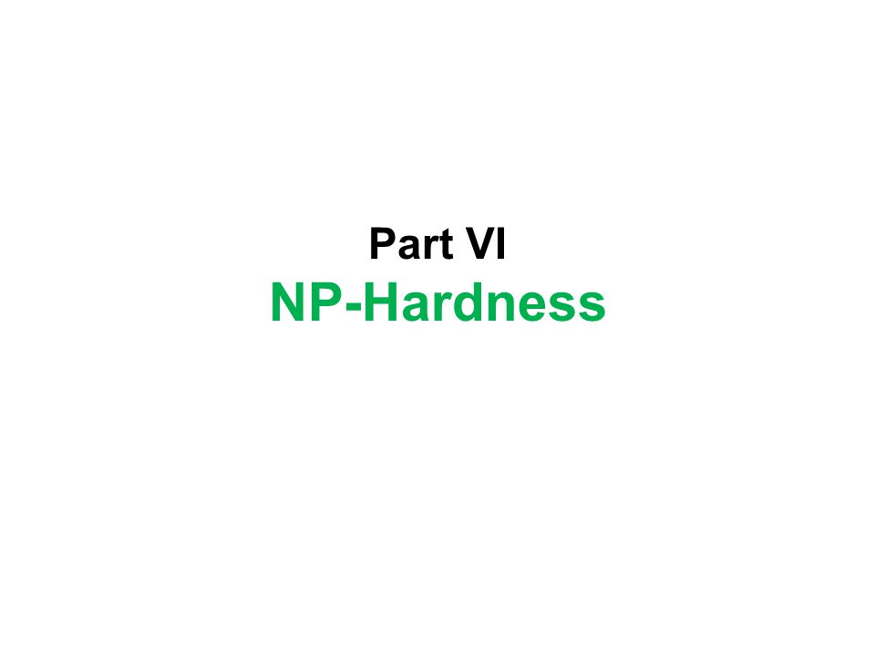 Part VI NP-Hardness