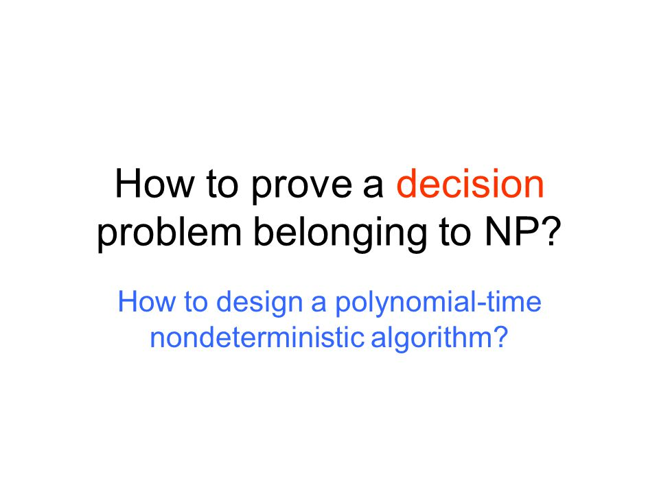 How to prove a decision problem belonging to NP.