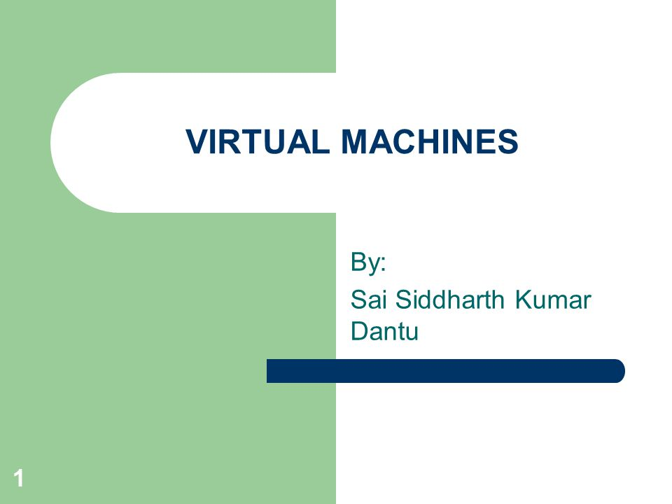 2 Virtual Machine A Virtual Machine is a software that creates a virtualized environment between the computer platform and the end user in which the end user can operate software.