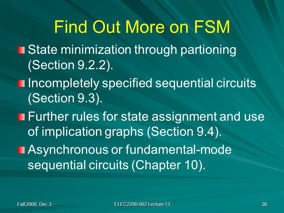 Find Out More on FSM State minimization through partioning (Section 9.2.2).