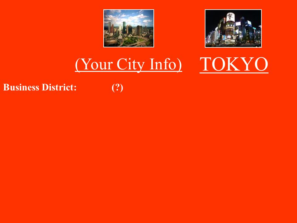 TOKYO (Your City Info) Business District: ( )
