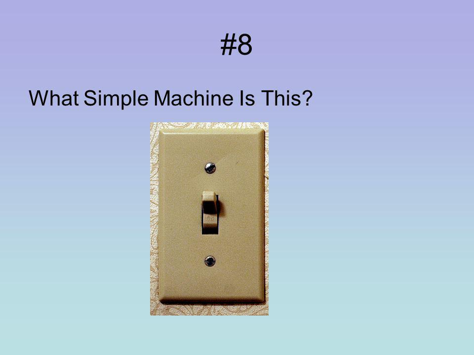#7 What is a compound machine