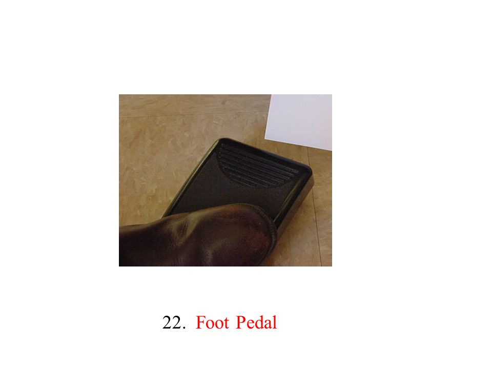 22. Foot Pedal