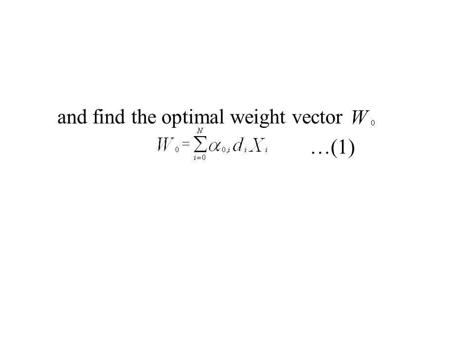 and find the optimal weight vector …(1)
