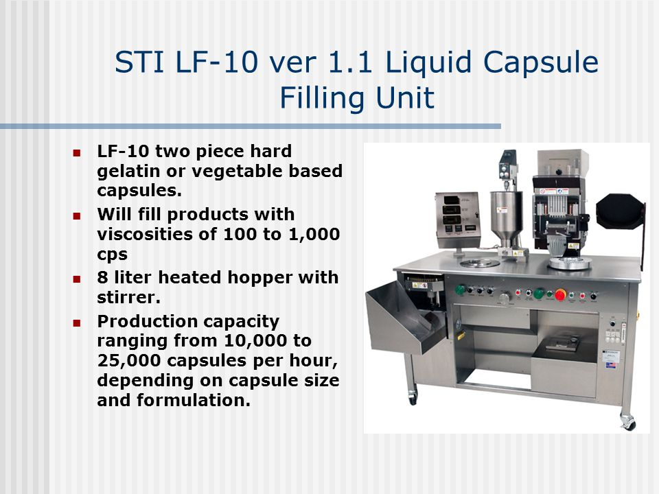 STI LF-10 ver 1.1 Liquid Capsule Filling Unit LF-10 two piece hard gelatin or vegetable based capsules. Will fill products with viscosities of 100 to