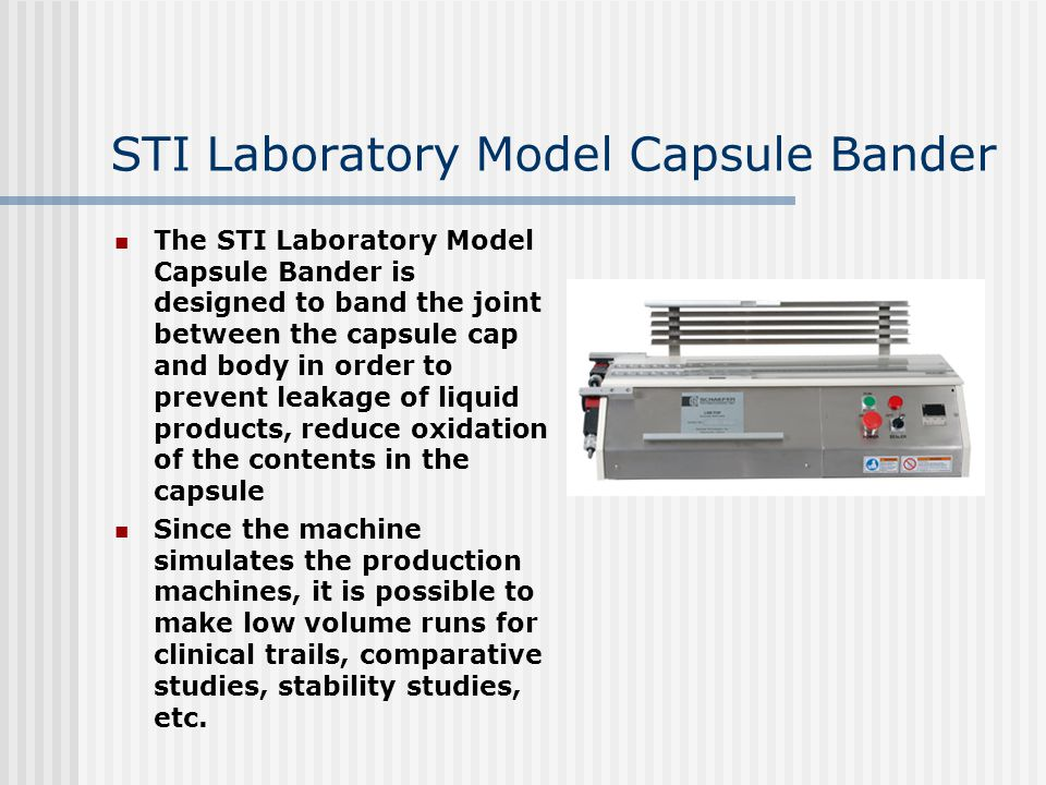 STI Laboratory Model Capsule Bander The STI Laboratory Model Capsule Bander is designed to band the joint between the capsule cap and body in order to
