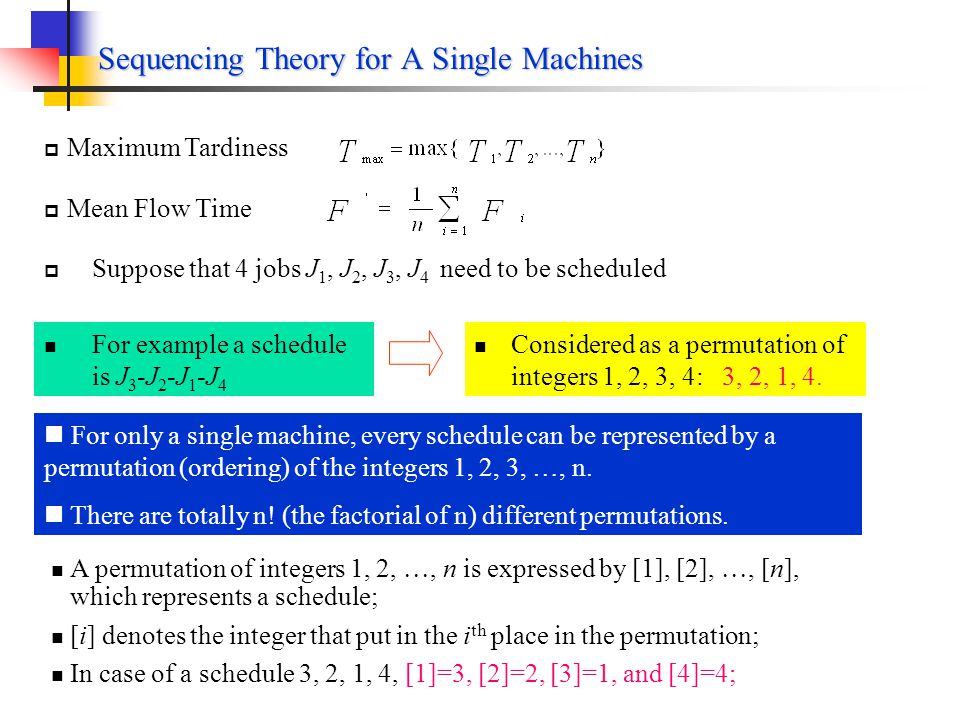 Sequencing Theory for A Single Machines Assuming that n jobs are to be processed through one machine.