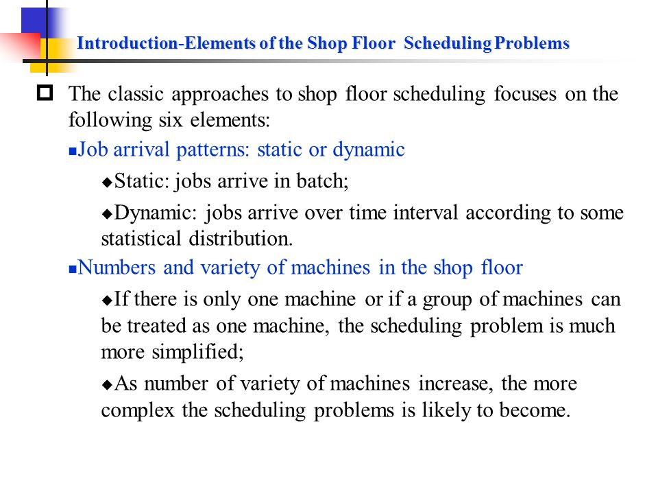 Introduction-Functions of Scheduling and Control The following functions must be performed in scheduling and controlling a shop floor: Allocating orde