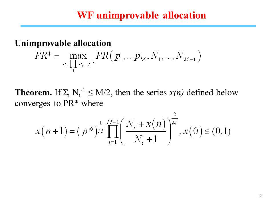 48 WF unimprovable allocation Unimprovable allocation Theorem.