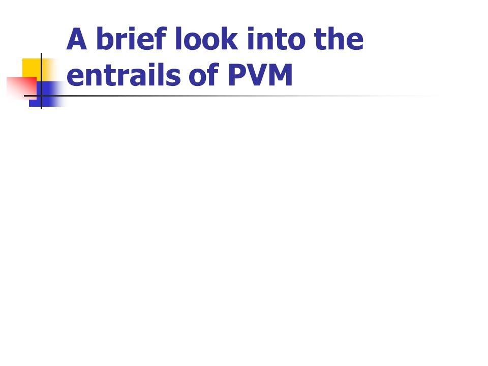 A brief look into the entrails of PVM