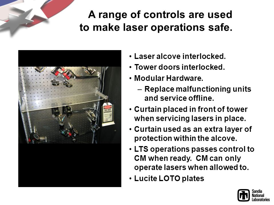 Tom Avila A range of controls are used to make laser operations safe.