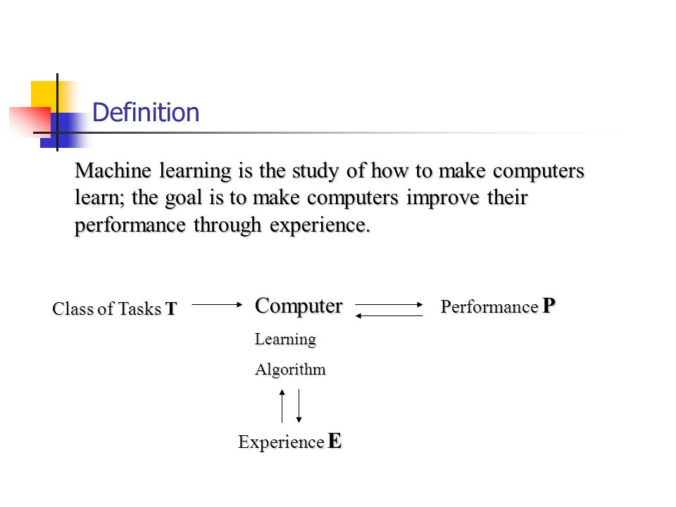 Definition Machine learning is the study of how to make computers learn; the goal is to make computers improve their performance through experience.