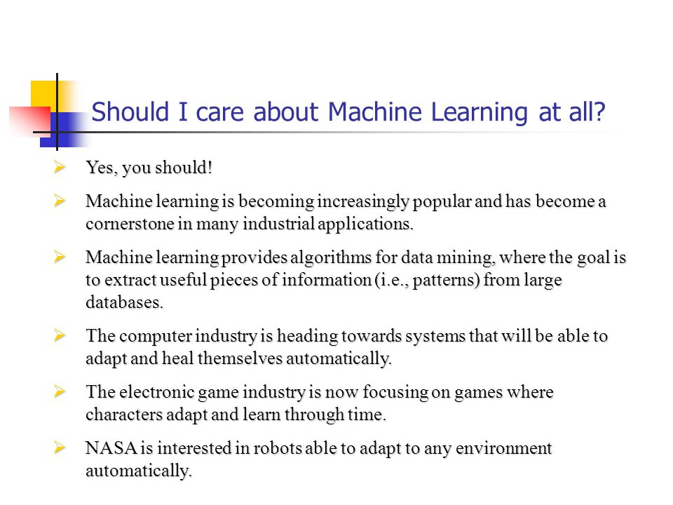 Should I care about Machine Learning at all. Yes, you should.