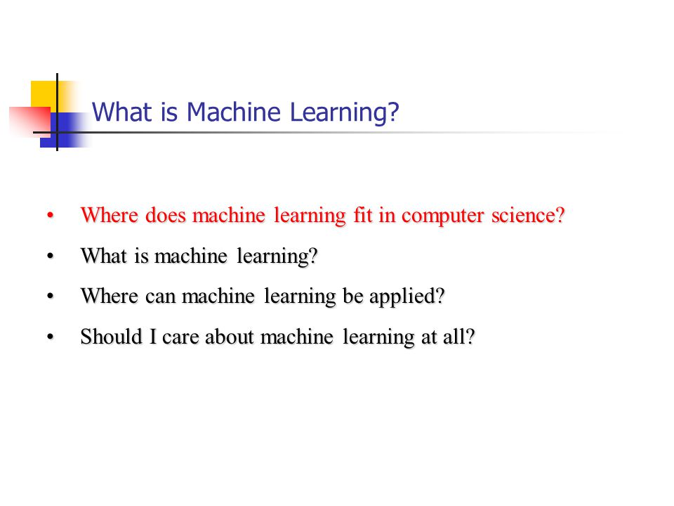 Designing a Learning System Experience E ComputerLearningAlgorithm Class of Tasks T Performance P