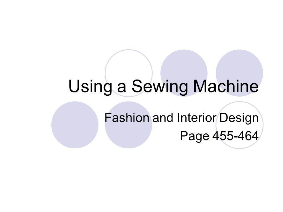 Using a Sewing Machine Fashion and Interior Design Page 455-464