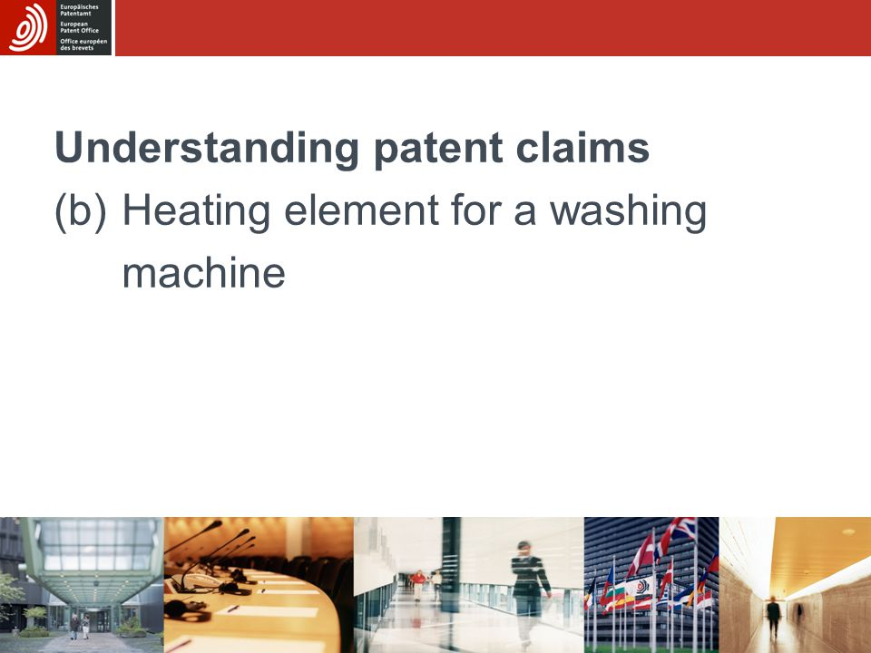 Sub-module CUnderstanding patent claims - (b) Heating element for a washing machine 2/18 The invention A heating element for a washing machine which is cheap and compact and helps to reduce water consumption.