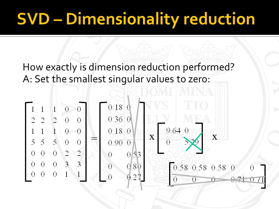 SVD – Dimensionality reduction How exactly is dimension reduction performed.