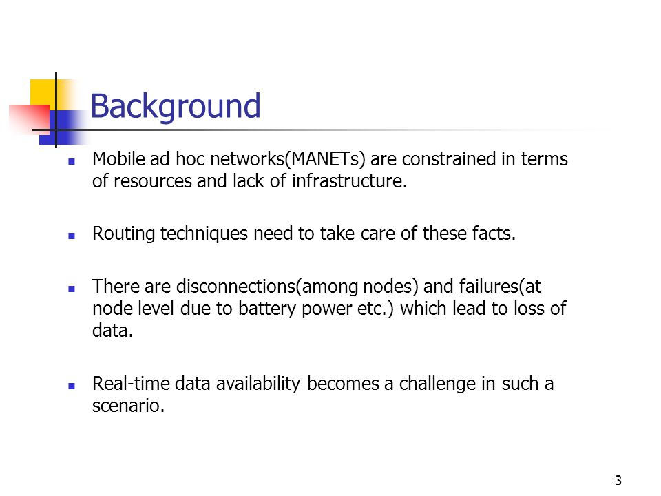 Background Mobile ad hoc networks(MANETs) are constrained in terms of resources and lack of infrastructure. Routing techniques need to take care of th