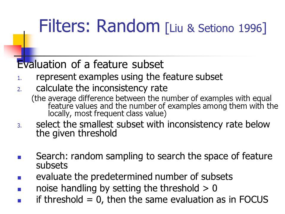 Filters: MDL-based [ Pfahringer 1995 ] Evaluation using Minimum Description Length 1.