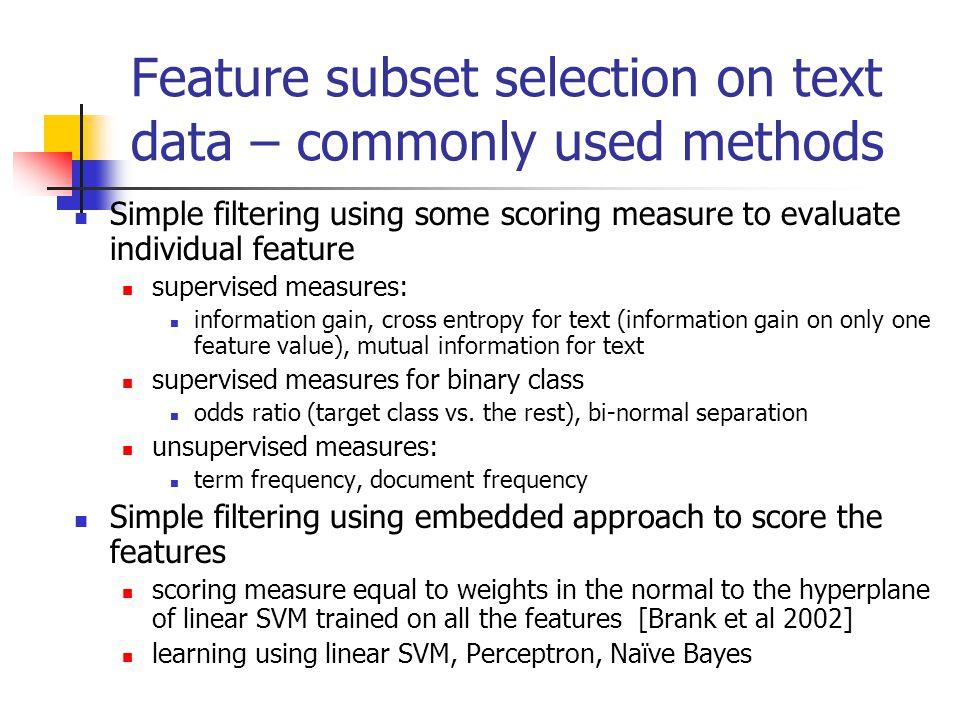 Scoring individual feature InformationGain: CrossEntropyTxt: MutualInfoTxt: OddsRatio: Frequency: Bi-NormalSeparation: F - Normal distribution cumulative probability function