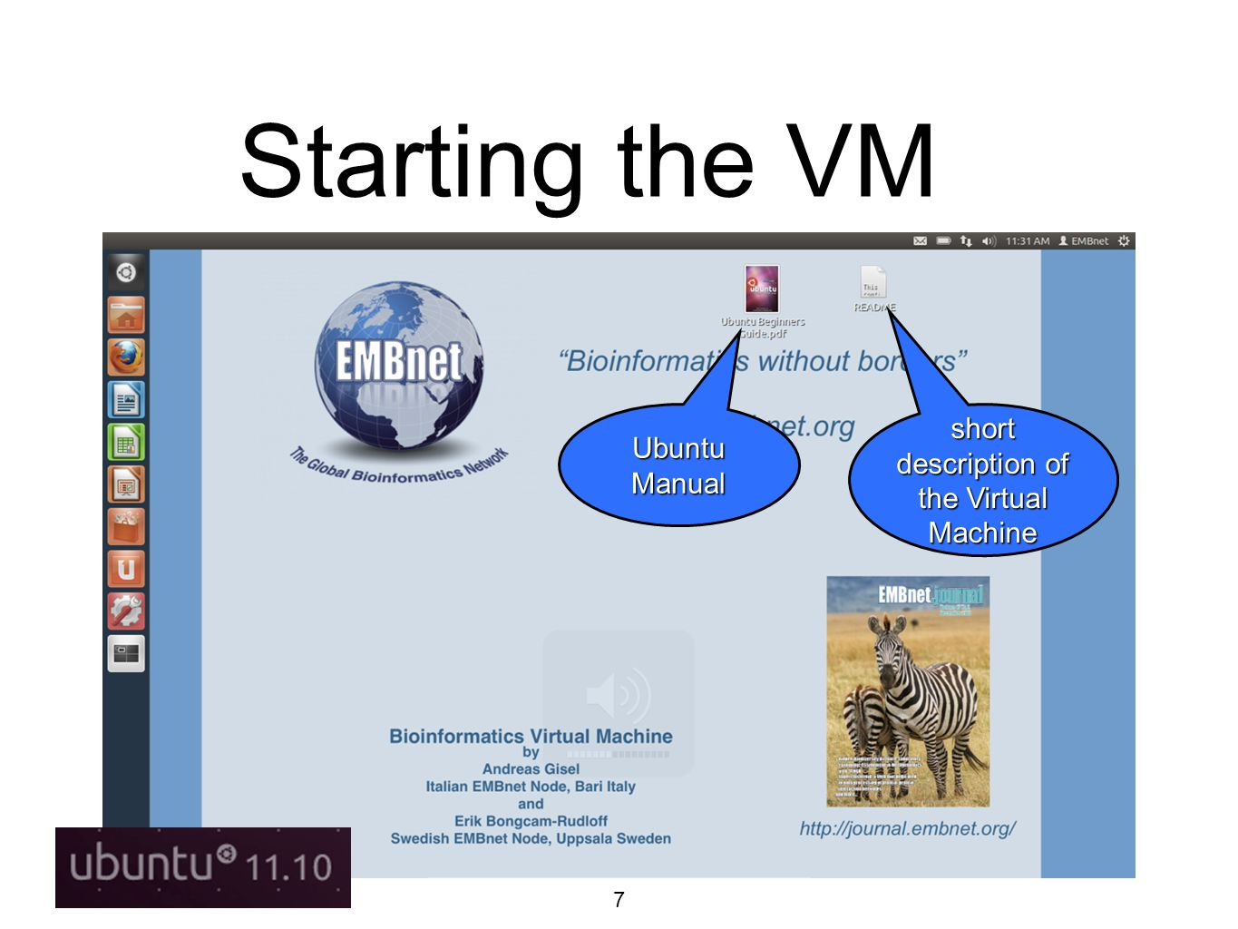 8 Setting up the VM In case you have no connectivity set up a new wired connection adding ONLY a name and save