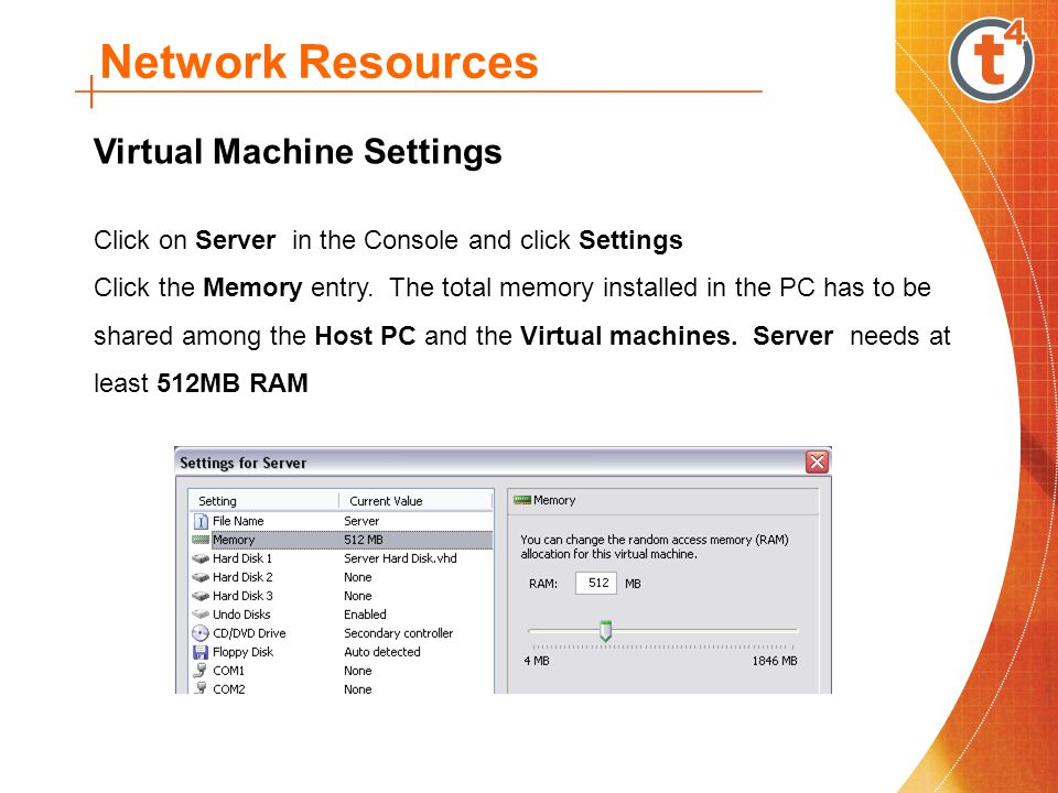 Network Resources Virtual Machine Settings Click on Server in the Console and click Settings Click the Memory entry.