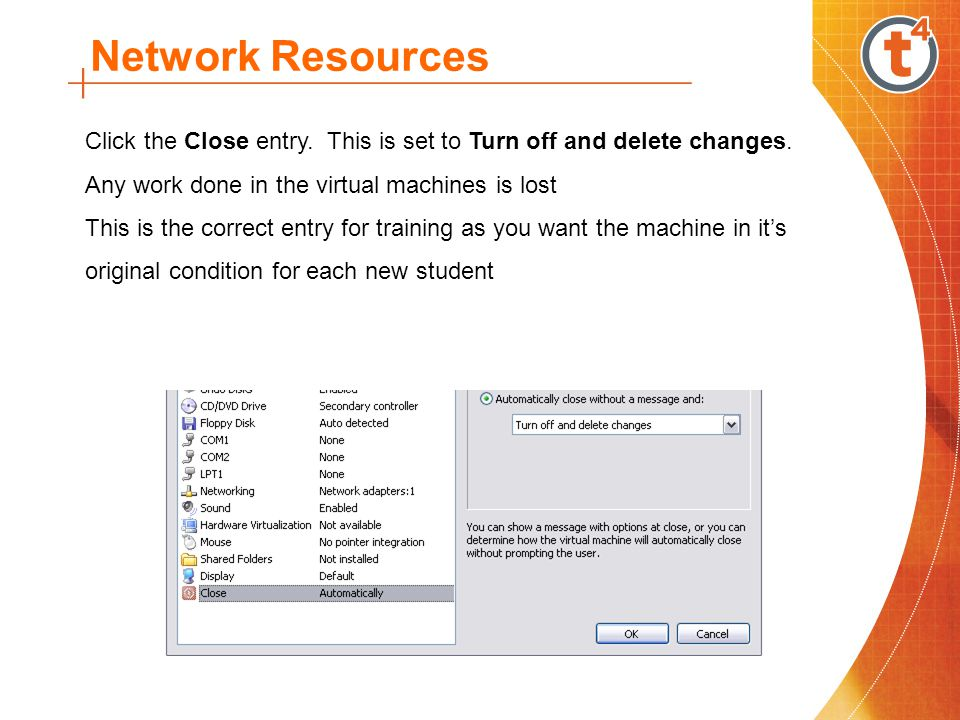 Network Resources Click the Close entry. This is set to Turn off and delete changes.