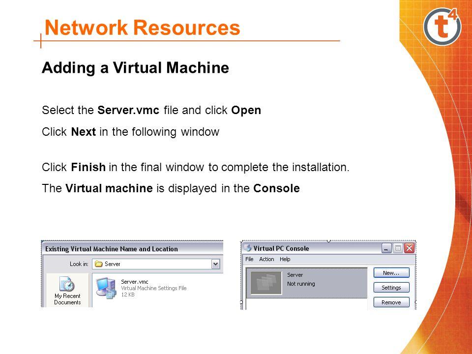 Network Resources Starting a Virtual Machine Start Virtual PC.