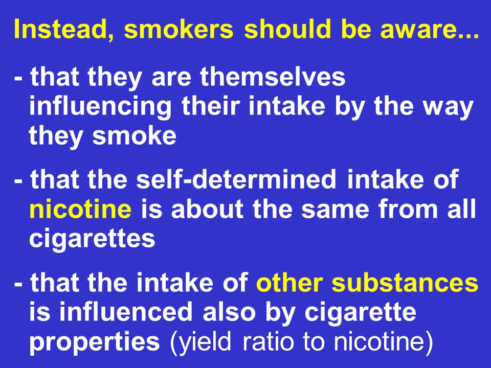 Instead, smokers should be aware...