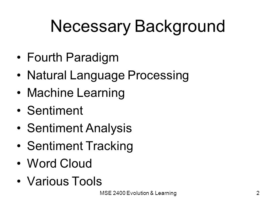 Necessary Background Fourth Paradigm Natural Language Processing Machine Learning Sentiment Sentiment Analysis Sentiment Tracking Word Cloud Various T