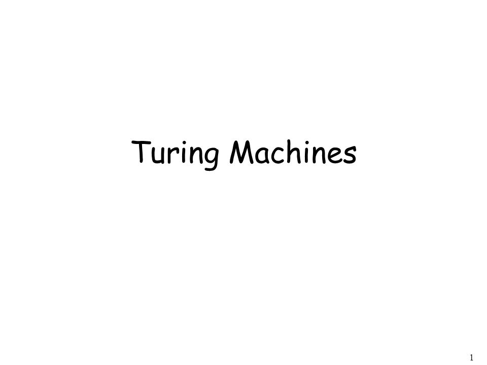2 A Turing Machine...... Tape Read-Write head Control Unit