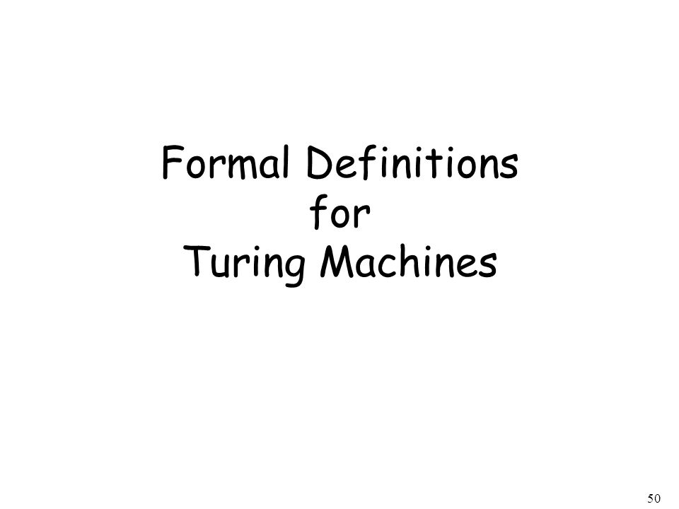 50 Formal Definitions for Turing Machines