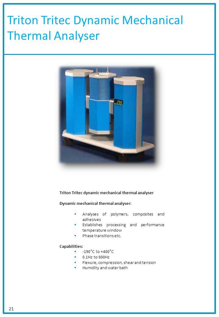 Triton Tritec Dynamic Mechanical Thermal Analyser 21 Triton Tritec dynamic mechanical thermal analyser Dynamic mechanical thermal analyser: Analyses o
