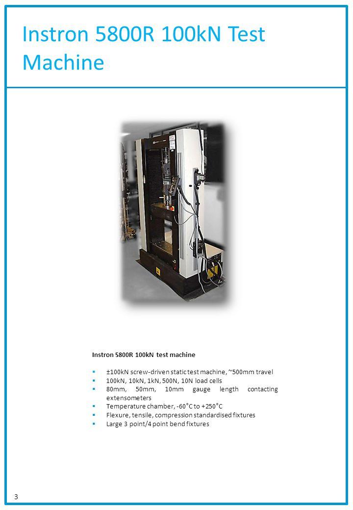 Instron 5800R 100kN Test Machine 3 Instron 5800R 100kN test machine ±100kN screw-driven static test machine, ~500mm travel 100kN, 10kN, 1kN, 500N, 10N