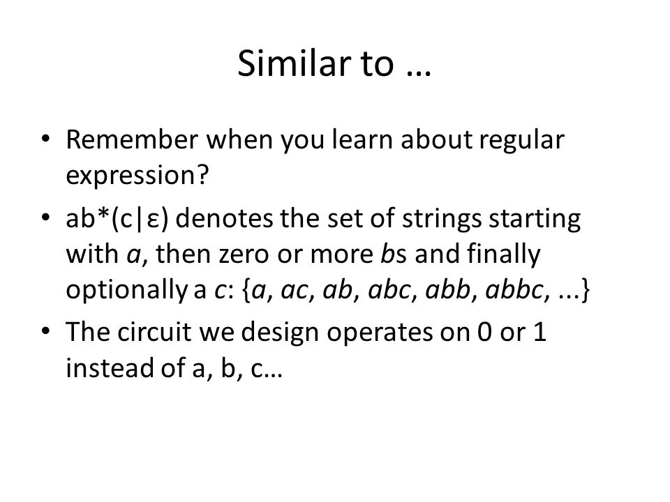 Similar to … Remember when you learn about regular expression? ab*(c|ε) denotes the set of strings starting with a, then zero or more bs and finally o
