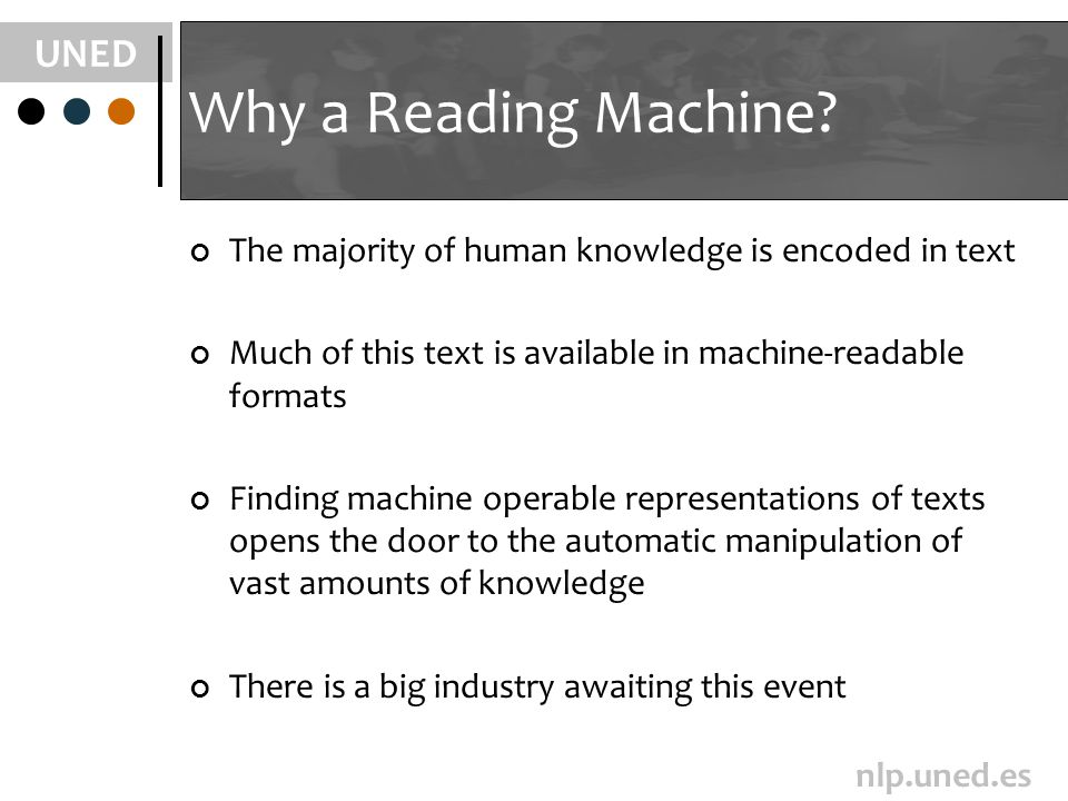 UNED nlp.uned.es Why a Reading Machine.