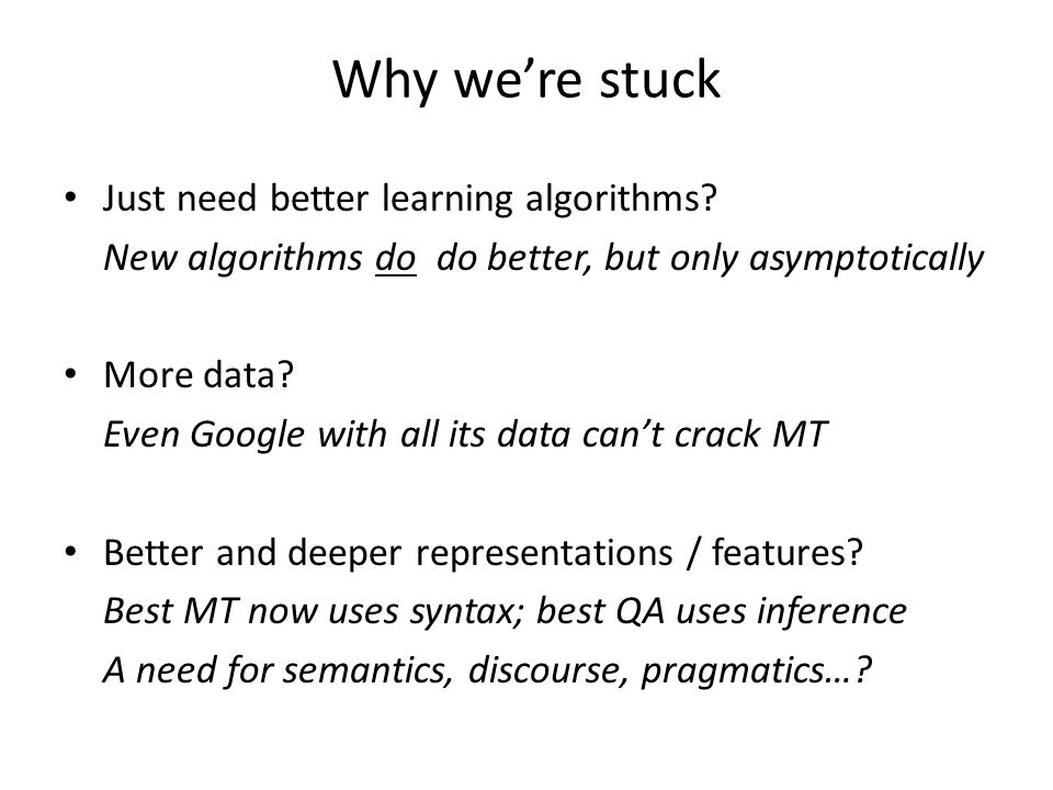 Why were stuck Just need better learning algorithms.