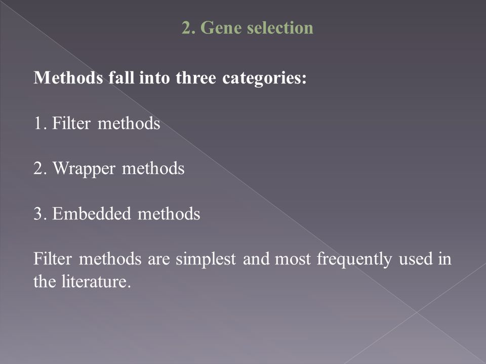 Methods fall into three categories: 1.Filter methods 2.