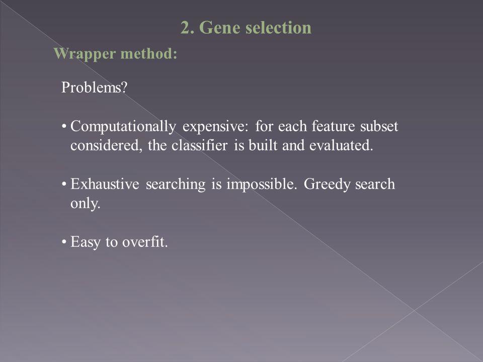 Wrapper method: Problems.