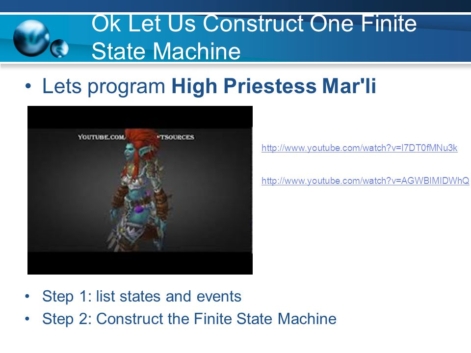 Ok Let Us Construct One Finite State Machine Lets program High Priestess Mar li Step 1: list states and events Step 2: Construct the Finite State Machine   v=I7DT0fMNu3k   v=AGWBIMIDWhQ