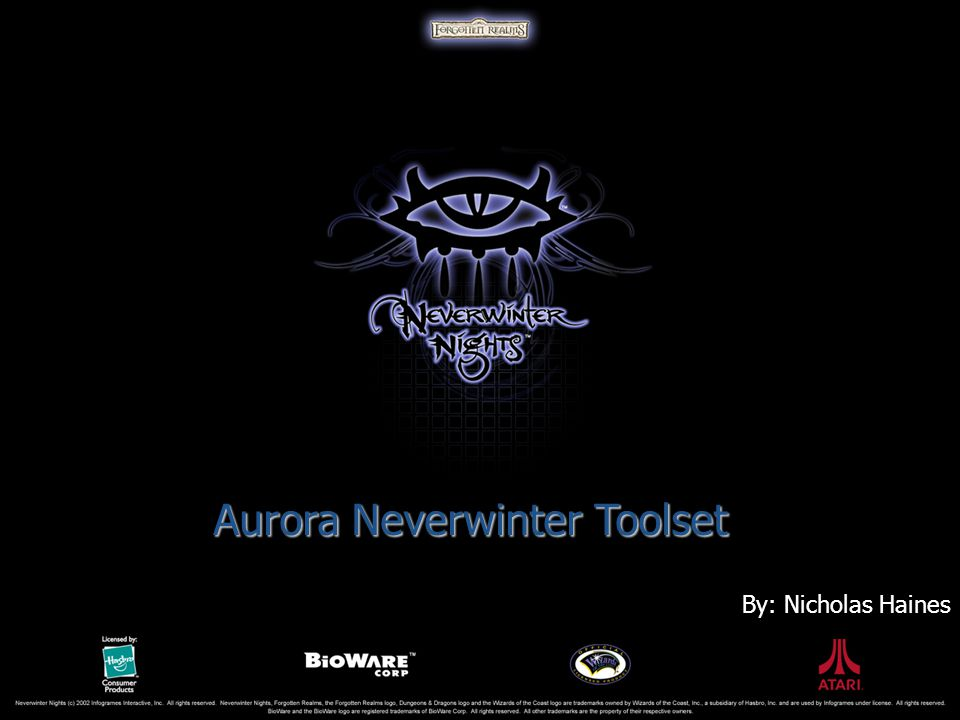Aurora Neverwinter Toolset By: Nicholas Haines