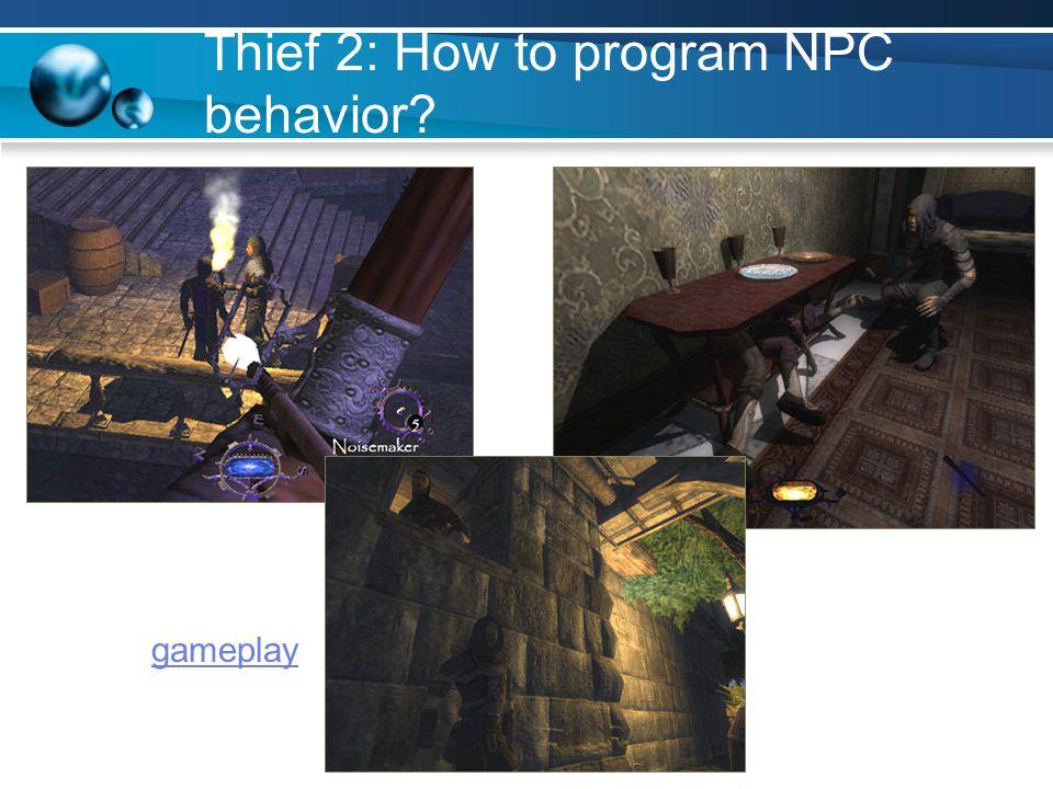 Thief 2: How to program NPC behavior? gameplay