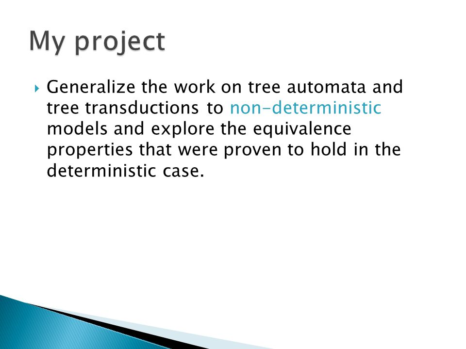 Generalize the work on tree automata and tree transductions to non-deterministic models and explore the equivalence properties that were proven to hol