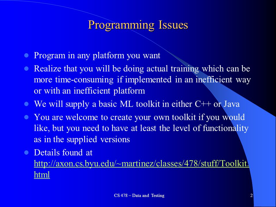 2 Programming Issues Program in any platform you want Realize that you will be doing actual training which can be more time-consuming if implemented i