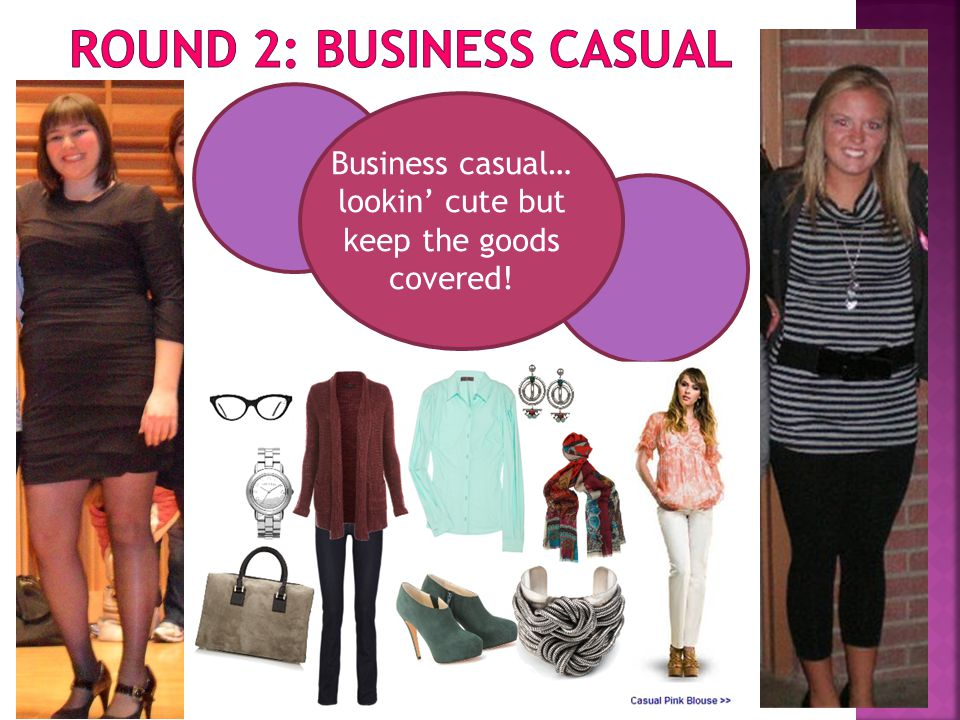Business casual… lookin cute but keep the goods covered!