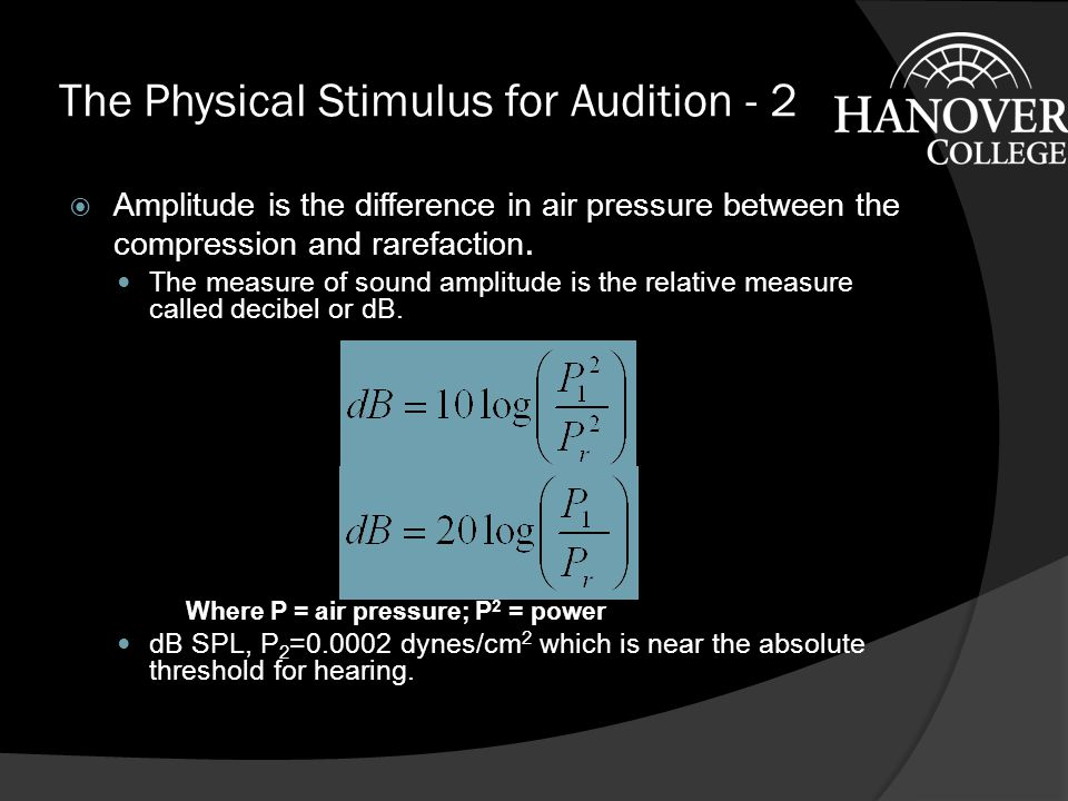 The Physical Stimulus for Audition java illustration java illustration The sound wave is periodic changes in pressure Frequency = cycles/second = Hertz, Hz.