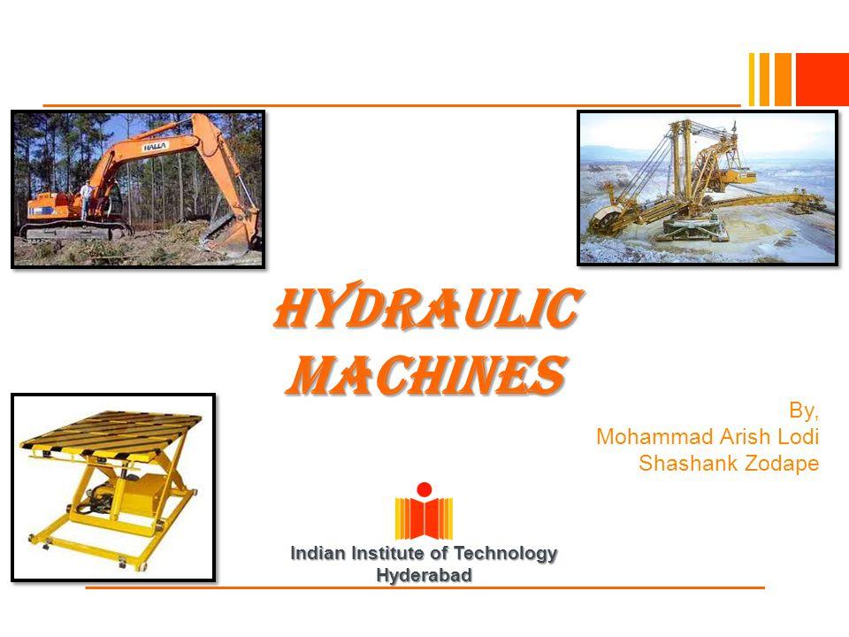 Indian Institute of Technology Hyderabad Hydraulic Machines By, Mohammad Arish Lodi Shashank Zodape