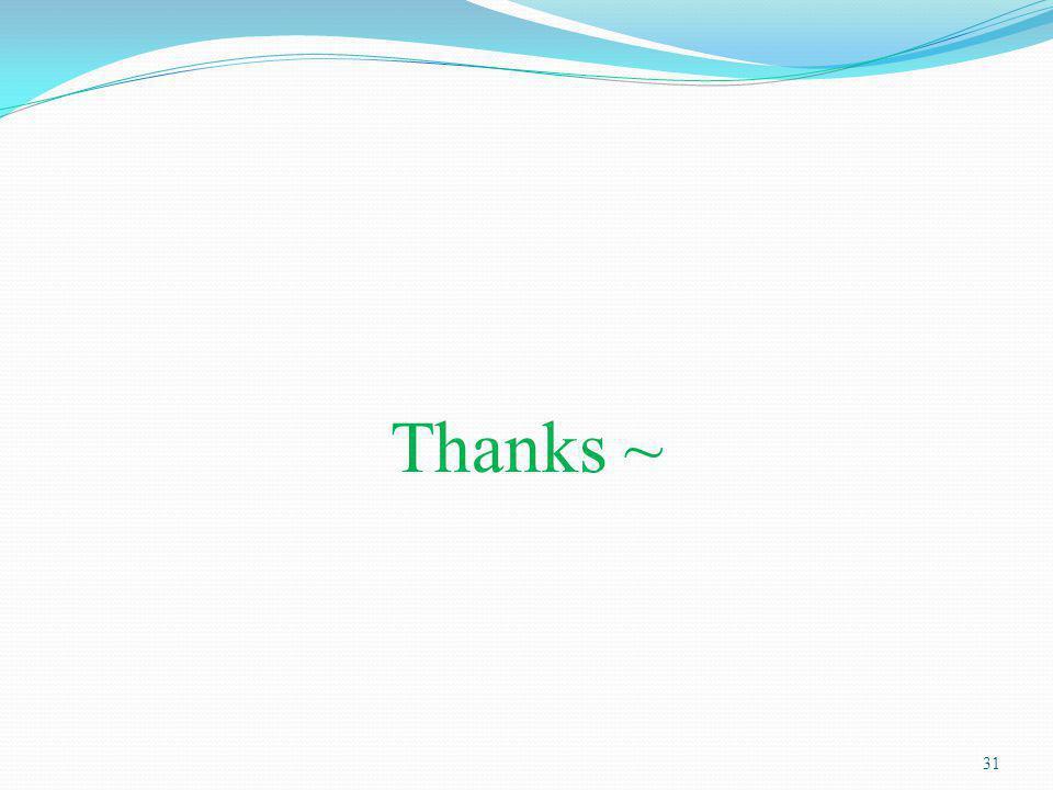 Thanks ~ 31