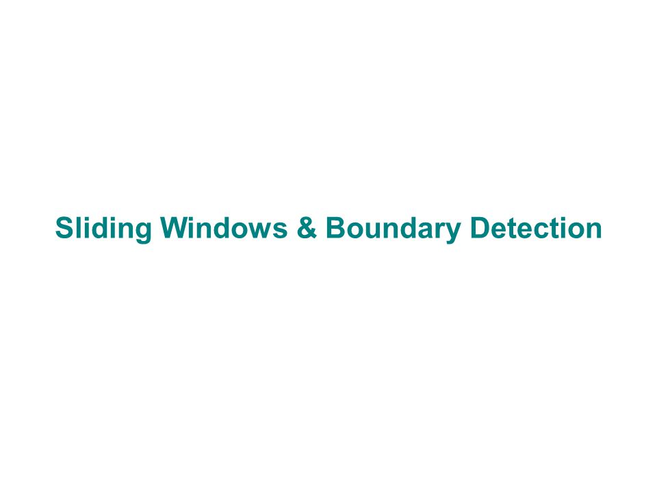 Sliding Windows & Boundary Detection